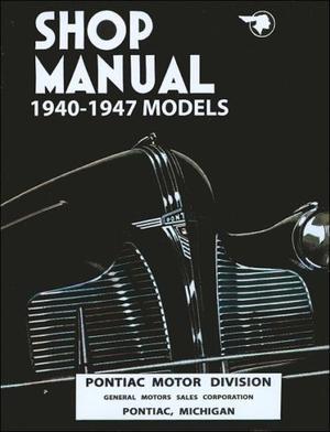 1940 - 1947 & 1948 Pontiac Shop Manual
