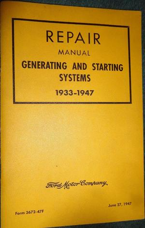 1933 - 1947 Ford, Mercury, Lincoln Generating and Starting Systems Repair Manual